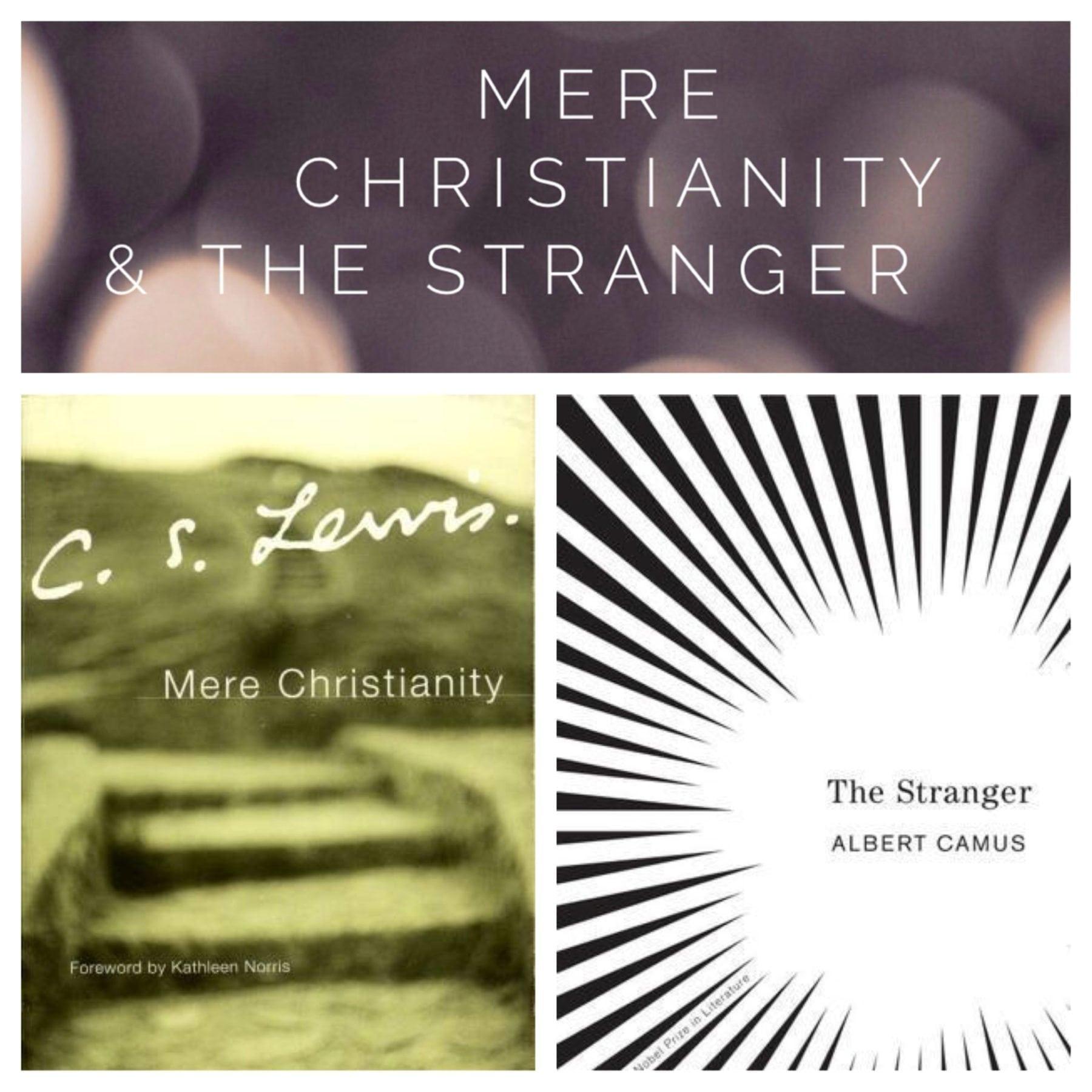 Mere Christianity & The Stranger