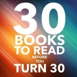 30 Books to Read Before You Turn 30