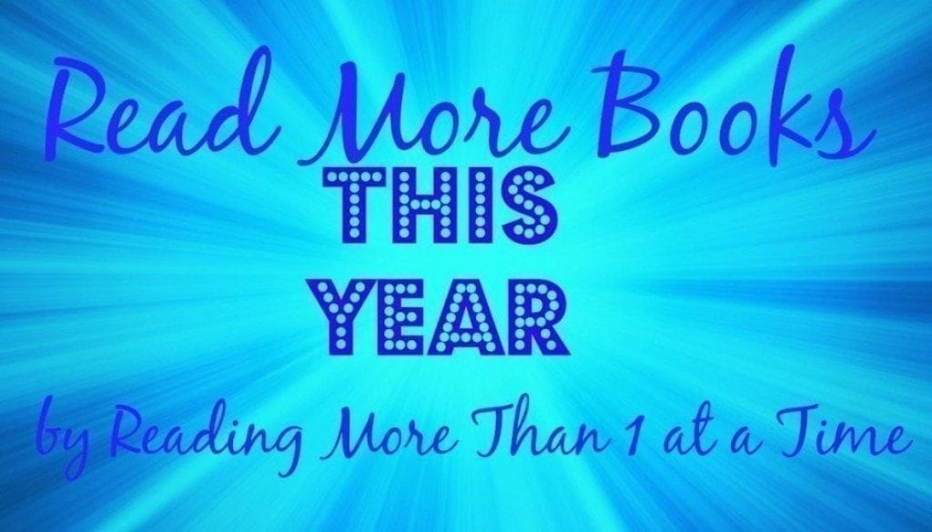 Read More Books This Year By Reading More Than 1 at a Time