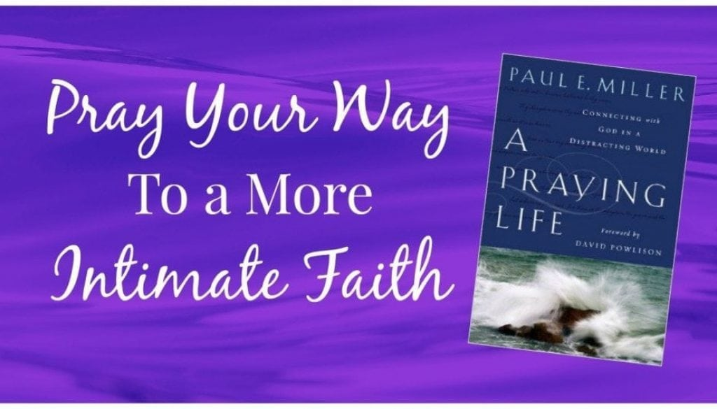 Pray Your Way To a More Intimate Faith