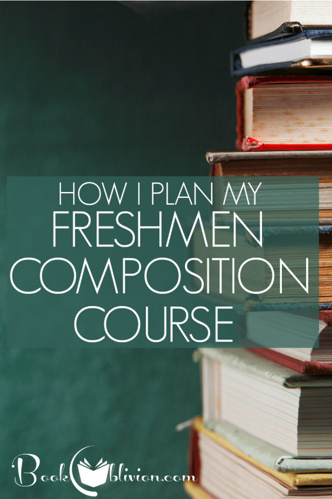 How I Plan My Freshmen Composition Course