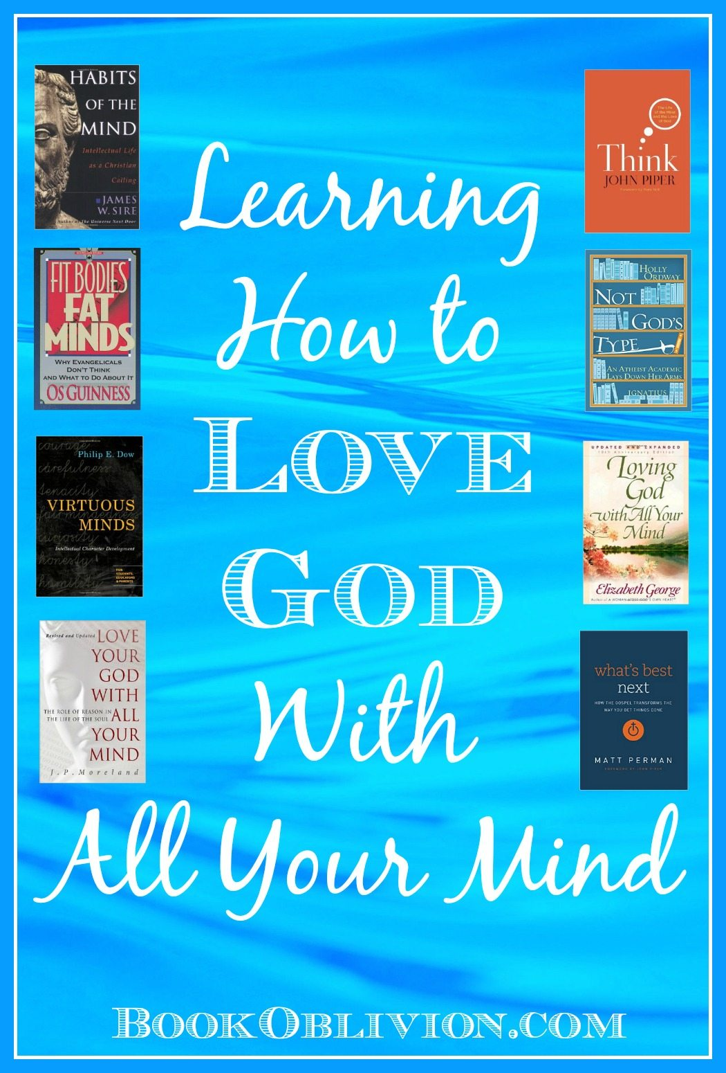 Learning How to Love God With All Your Mind