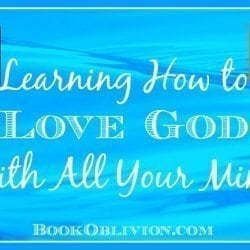 How to Love God With All Your Mind