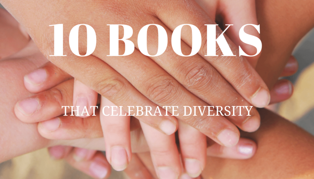 10 Books That Celebrate Diversity