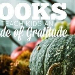 Books to Teach Kids an Attitude of Gratitude