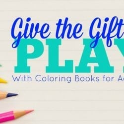 Give the Gift of Play With Coloring Books for Adults