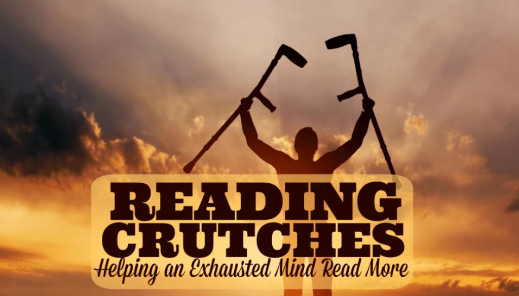 Reading Crutches
