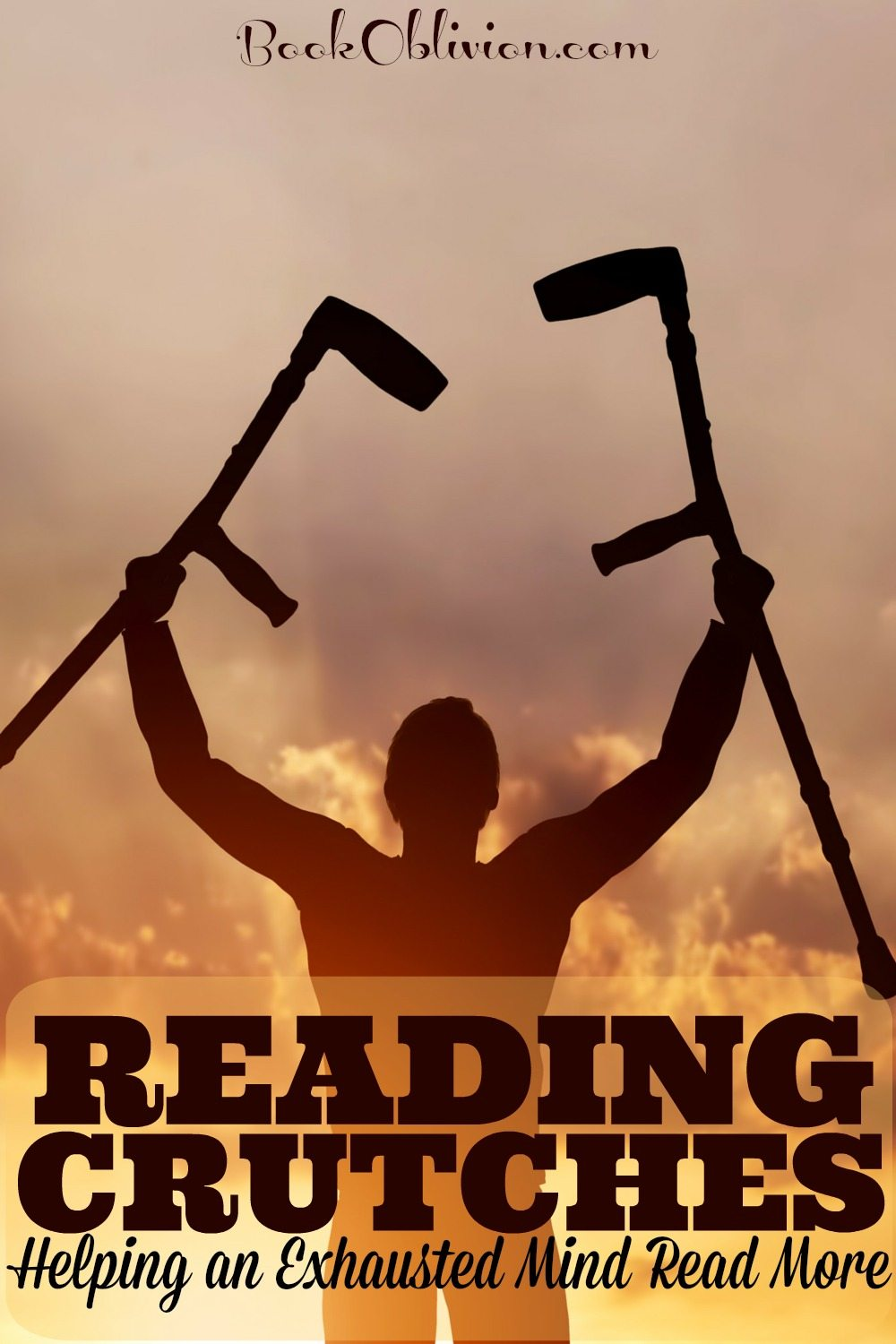 Reading Crutches Helping an Exhausted Mind Read More