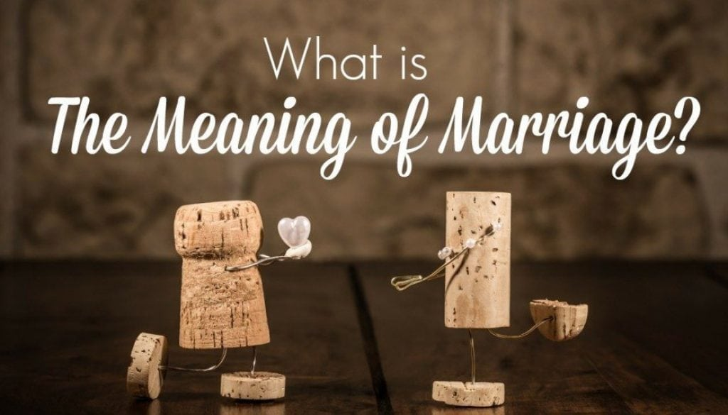 What is the Meaning of Marriage