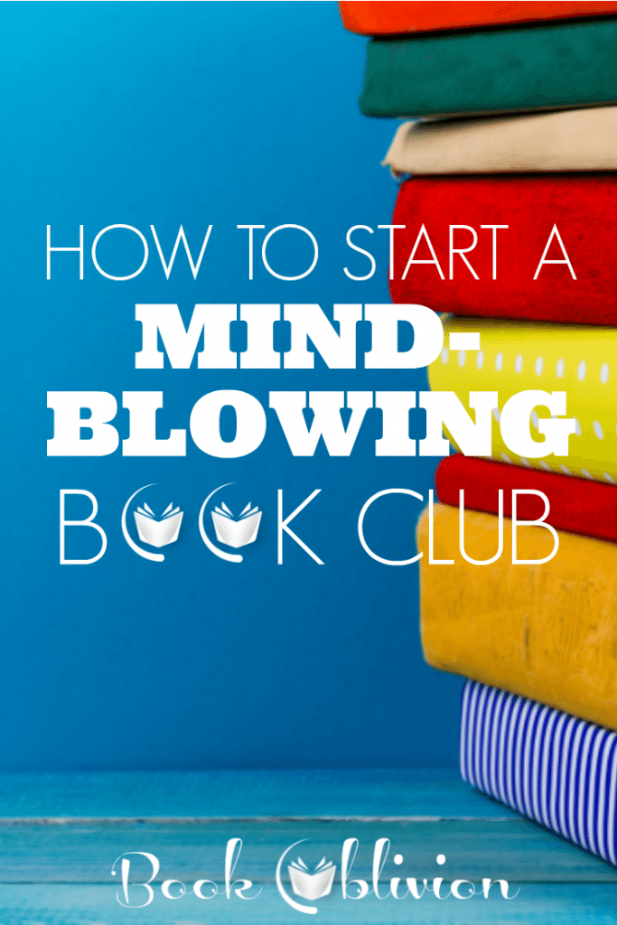 How to Start a Mind-Blowing Book Club