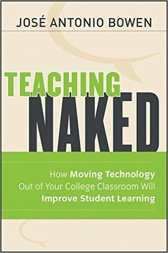 Teaching Naked: How Moving Technology Out of Your Classroom Will Improve Student Learning