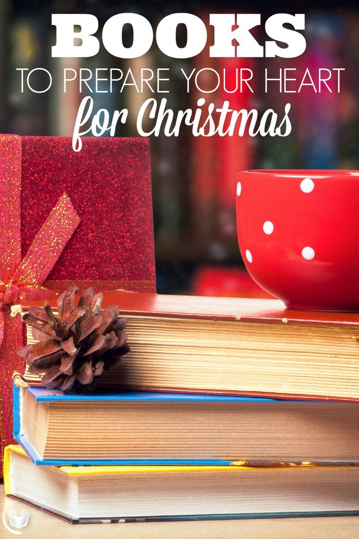 Books to Prepare Your Heart for Christmas