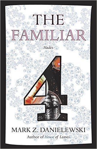 The Familiar Volume 4 by Mark Z. Danielewski
