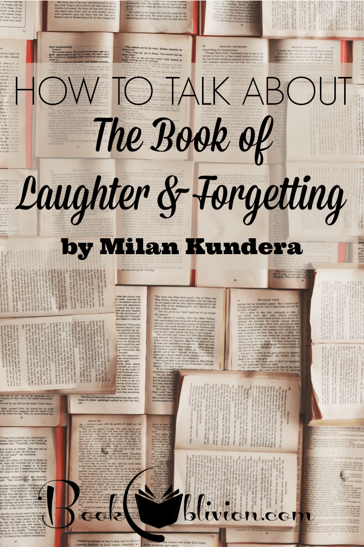 The Book of Laughter and Forgetting by Milan Kundera | Discussion Questions
