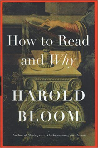 Harold Bloom How to Read and Why