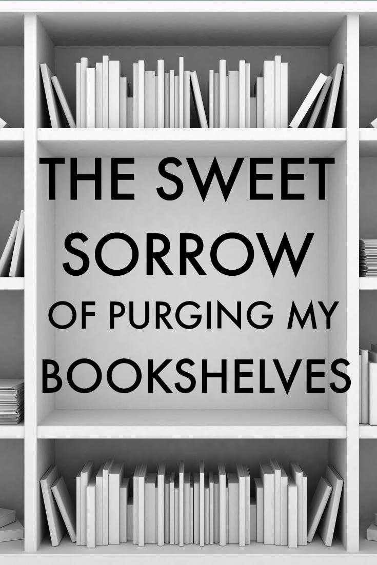 The Sweet Sorrow of Purging My Bookshelves