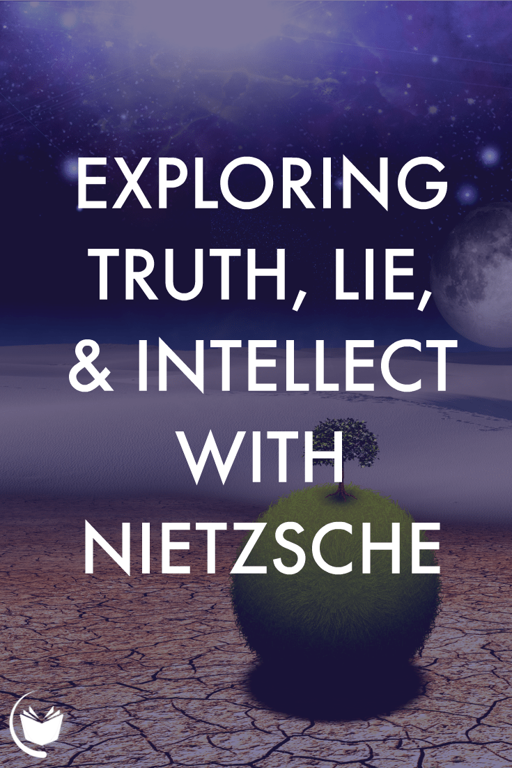 Exploring Truth, Lie, and Intellect With Nietzsche