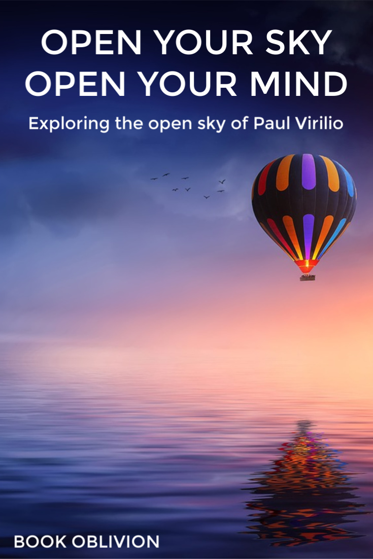 Paul Virilio Teaches Us to Fall Upward and Swim in the Ether in Open Sky ☁️