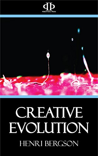 Henri Bergson Creative Evolution