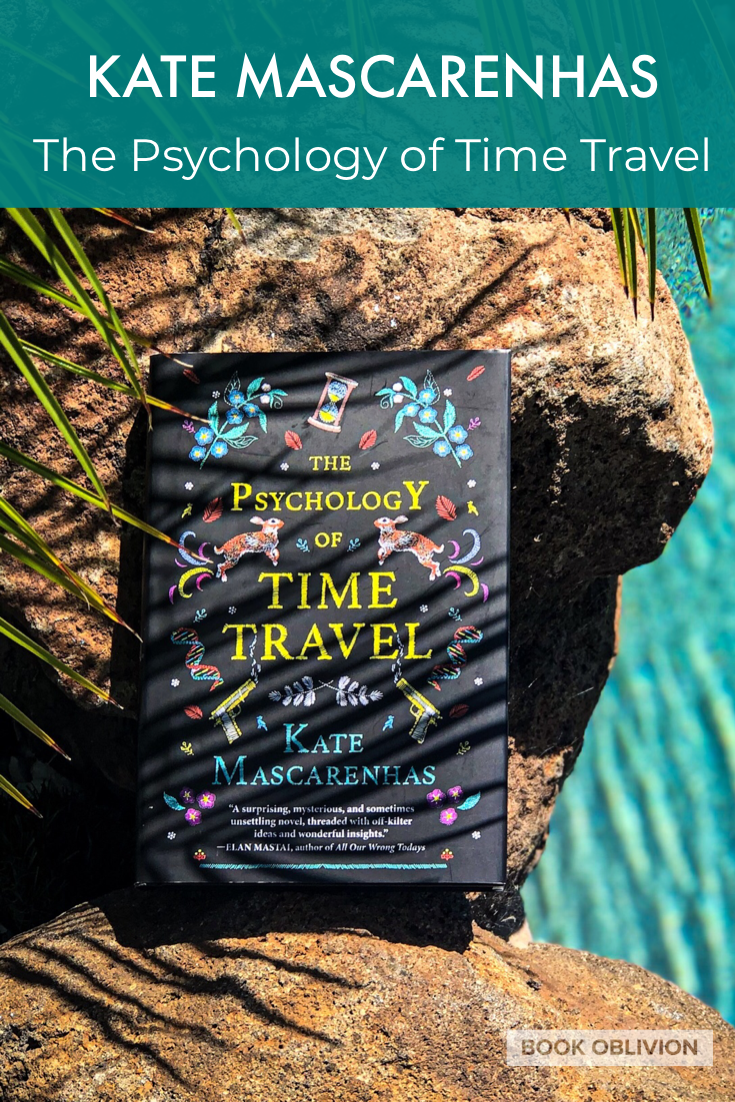 Kate Mascarenhas's The Psychology of Time Travel